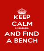 KEEP CALM COMMIE AND FIND A BENCH - Personalised Poster A4 size