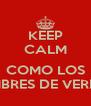 KEEP CALM  COMO LOS HOMBRES DE VERDAD - Personalised Poster A4 size