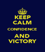 KEEP CALM CONFIDENCE AND VICTORY - Personalised Poster A4 size