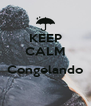 KEEP CALM  Congelando  - Personalised Poster A4 size