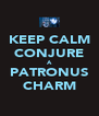 KEEP CALM CONJURE A PATRONUS CHARM - Personalised Poster A4 size