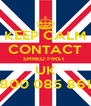 KEEP CALM CONTACT SHRED FIRST  UK 0800 085 8618 - Personalised Poster A4 size