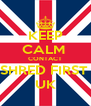 KEEP CALM  CONTACT SHRED FIRST  UK - Personalised Poster A4 size