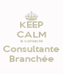 KEEP CALM & contacte Consultante Branchée - Personalised Poster A4 size