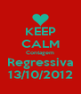KEEP CALM Contagem Regressiva 13/10/2012 - Personalised Poster A4 size