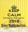KEEP CALM Contagem Regressiva  2016 Em Epitácio  - Personalised Poster A4 size