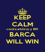 KEEP CALM contra arbitros y BM BARCA WILL WIN - Personalised Poster A4 size