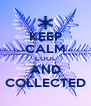 KEEP CALM COOL AND COLLECTED - Personalised Poster A4 size