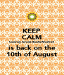 KEEP CALM Cooroy Grass Roots Market is back on the 10th of August - Personalised Poster A4 size