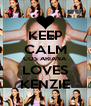 KEEP CALM COS ARIANA  LOVES KENZIE - Personalised Poster A4 size