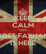 KEEP CALM COS BOSS FARHAN IS HERE - Personalised Poster A4 size