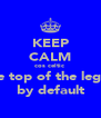 KEEP CALM cos celtic  are top of the legue by default - Personalised Poster A4 size
