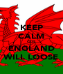 KEEP CALM COS ENGLAND WILL LOOSE - Personalised Poster A4 size