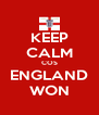KEEP CALM COS ENGLAND WON - Personalised Poster A4 size