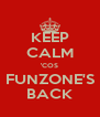 KEEP CALM 'COS FUNZONE'S BACK - Personalised Poster A4 size