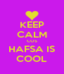 KEEP CALM COS HAFSA IS COOL - Personalised Poster A4 size