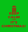 KEEP CALM COS IT'S CHRISTMAS! - Personalised Poster A4 size