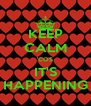 KEEP CALM 'COS IT'S HAPPENING - Personalised Poster A4 size