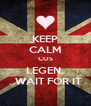 KEEP CALM COS LEGEN. ..WAIT FOR IT - Personalised Poster A4 size