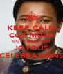 KEEP CALM COS MUSA GOT A DEAL WITH JOYOUS CELEBRATIONS - Personalised Poster A4 size