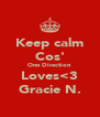 Keep calm Cos' One Direction Loves<3 Gracie N. - Personalised Poster A4 size