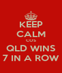 KEEP CALM COS QLD WINS 7 IN A ROW - Personalised Poster A4 size