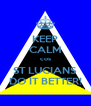 KEEP CALM cos ST LUCIANS DO IT BETTER! - Personalised Poster A4 size