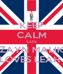 KEEP CALM COS ZAYN MALIK LOVES LEAH  - Personalised Poster A4 size