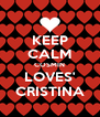 KEEP CALM COSMIN LOVES' CRISTINA - Personalised Poster A4 size