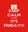 KEEP CALM couse IT'S FRIDAY!!! - Personalised Poster A4 size