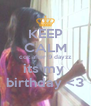 KEEP CALM coz after 9 dayzz its my  birthday <3 - Personalised Poster A4 size