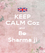 KEEP CALM Coz and  Be Sharma ji - Personalised Poster A4 size