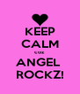 KEEP CALM coz ANGEL  ROCKZ! - Personalised Poster A4 size