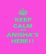 KEEP CALM COZ ANISHA'S HERE!! - Personalised Poster A4 size