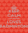 KEEP CALM coz ARJUN LOVES BADMINTON! - Personalised Poster A4 size