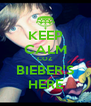 KEEP CALM COZ  BIEBER'S HERE - Personalised Poster A4 size
