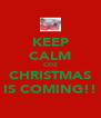 KEEP CALM COZ CHRISTMAS IS COMING!! - Personalised Poster A4 size