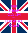 KEEP CALM coz Debbies Cool - Personalised Poster A4 size