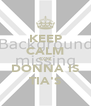 KEEP CALM COZ DONNA IS TIA'S - Personalised Poster A4 size