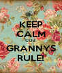 KEEP CALM COZ GRANNYS RULE! - Personalised Poster A4 size