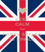 KEEP CALM Coz' HARRY STYLES IS SINGLE - Personalised Poster A4 size