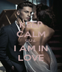 KEEP CALM COZ I AM IN LOVE - Personalised Poster A4 size
