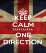 KEEP CALM COZ I LOVE ONE DIRECTION - Personalised Poster A4 size