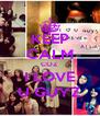 KEEP CALM COZ I LOVE U GUYZ - Personalised Poster A4 size