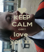 KEEP CALM coz i love  you xx  - Personalised Poster A4 size