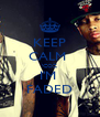 KEEP CALM  'COZ I'M  FADED - Personalised Poster A4 size