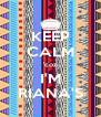 KEEP CALM 'coz I'M RIANA'S - Personalised Poster A4 size