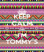KEEP CALM 'coz I'M TOMMY'S - Personalised Poster A4 size