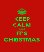 KEEP CALM COZ IT'S CHRISTMAS - Personalised Poster A4 size
