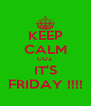 KEEP CALM COZ IT'S FRIDAY !!!! - Personalised Poster A4 size
